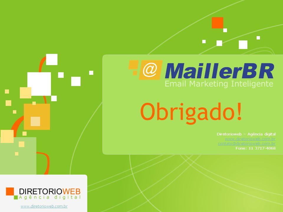 www.diretorioweb.com.br Obrigado! Diretorioweb – Agência digital www.diretorioweb.com.br contato@diretorioweb.com.br Fone: 11 3717-4068
