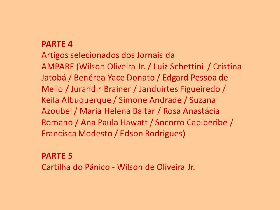 PARTE 2 Diretores (1ª, 2ª e 3ª Diretorias / Datas, fotos, citações) PARTE 3 Artigos de Médicos e Diretores sobre 10 anos da AMPARE (Wilson Oliveira /