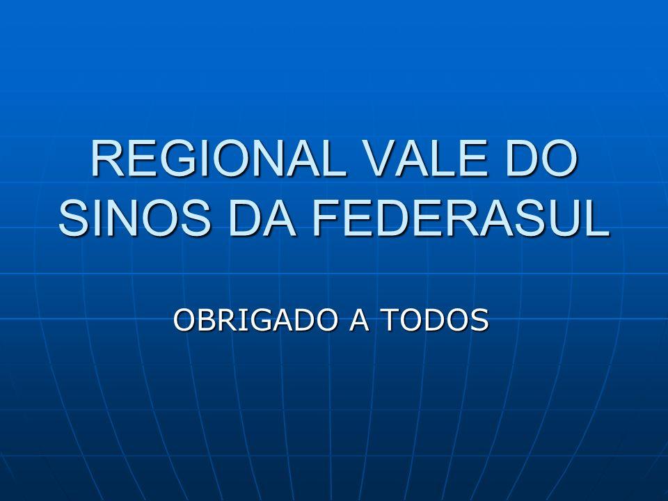 REGIONAL VALE DO SINOS DA FEDERASUL OBRIGADO A TODOS