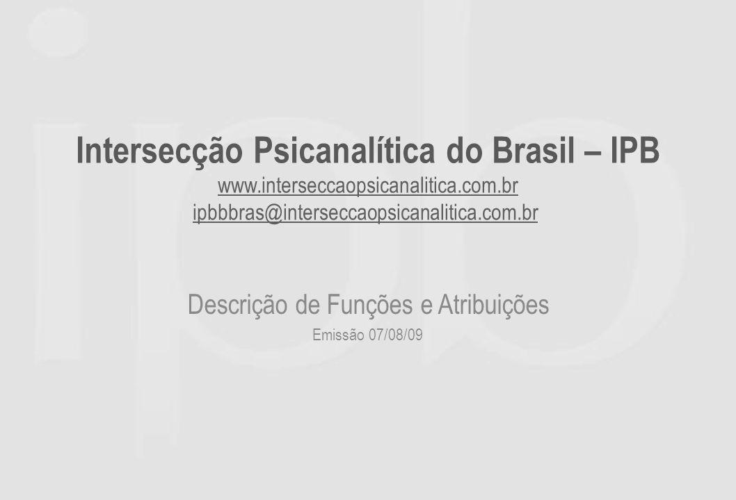 Intersecção Psicanalítica do Brasil Ensino / Transmissão Publicação Simpósio Enlaces NEPP Responsabilidade Social Geral Tesouraria Comunicação Conselho Fiscal ASSEMBLÉIA GERAL Secretarias Fórum Especial Consultivo Comissões