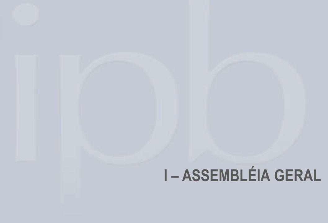 EMENTA : As atribuições da Assembléia Geral de IPB estão descritas e determinadas no Estatuto Social de IPB