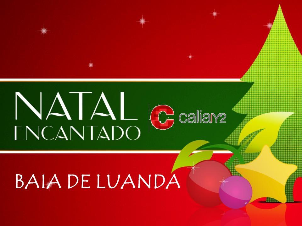 Natal 2010 Árvore de Natal Luanda BAIA DE LUANDA Direitos Reservados – Calia|Y2 BAIA DE LUANDA