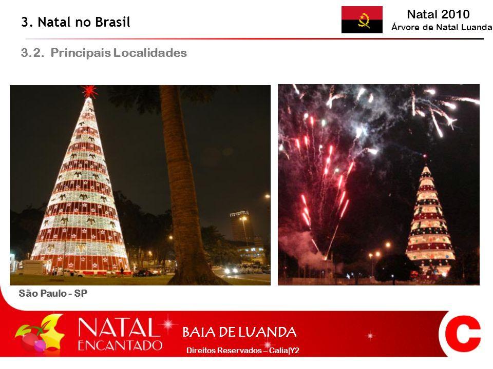 Natal 2010 Árvore de Natal Luanda BAIA DE LUANDA Direitos Reservados – Calia|Y2 São Paulo - SP 3. Natal no Brasil 3.2. Principais Localidades
