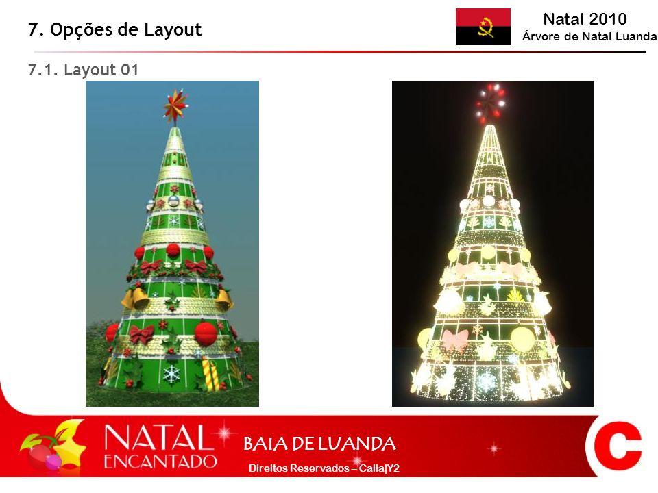 Natal 2010 Árvore de Natal Luanda BAIA DE LUANDA Direitos Reservados – Calia|Y2 7. Opções de Layout 7.1. Layout 01
