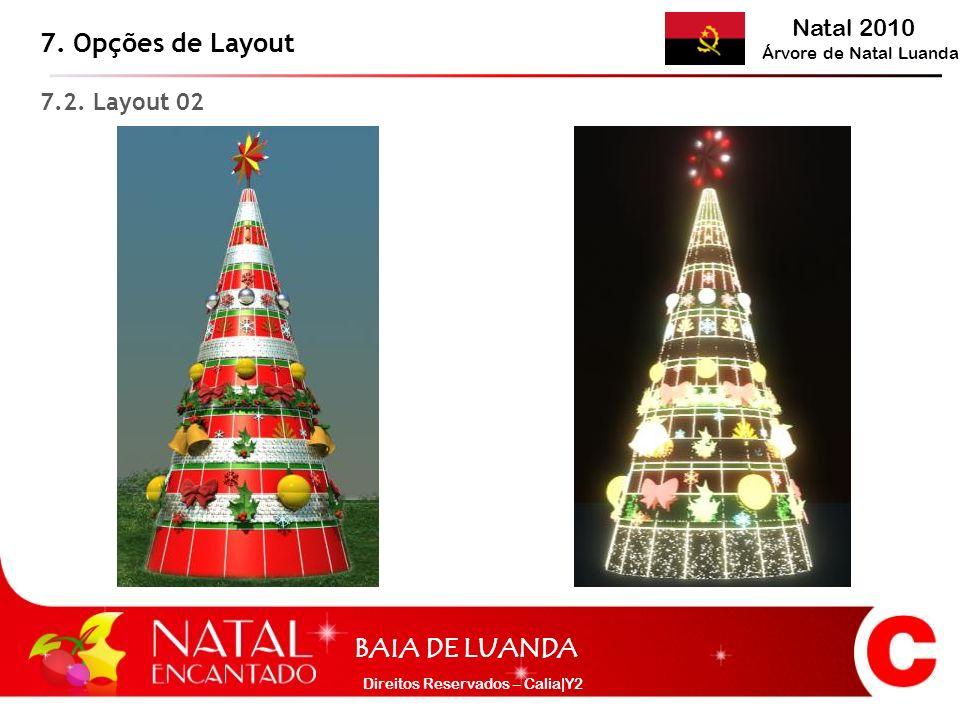 Natal 2010 Árvore de Natal Luanda BAIA DE LUANDA Direitos Reservados – Calia|Y2 7. Opções de Layout 7.2. Layout 02