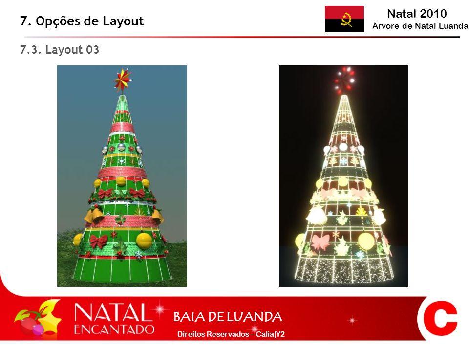 Natal 2010 Árvore de Natal Luanda BAIA DE LUANDA Direitos Reservados – Calia|Y2 7. Opções de Layout 7.3. Layout 03