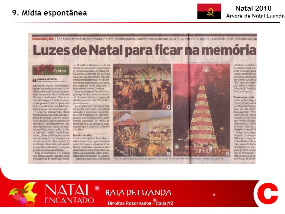 Natal 2010 Árvore de Natal Luanda BAIA DE LUANDA Direitos Reservados – Calia|Y2 9. Mídia espontânea