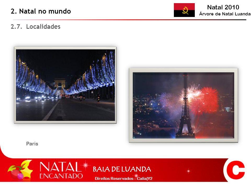 Natal 2010 Árvore de Natal Luanda BAIA DE LUANDA Direitos Reservados – Calia Y2 2.8.
