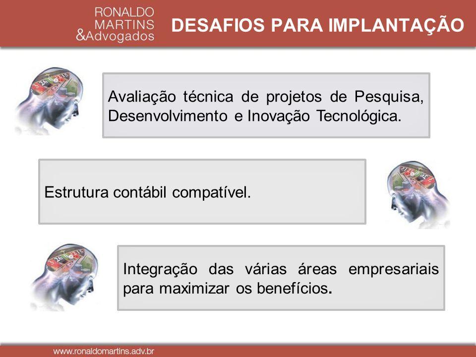 Avaliação técnica de projetos de Pesquisa, Desenvolvimento e Inovação Tecnológica. Estrutura contábil compatível. Integração das várias áreas empresar