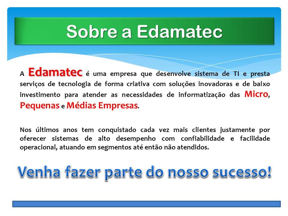 Sobre a Edamatec Edamatec A Edamatec é uma empresa que desenvolve sistema de TI e presta serviços de tecnologia de forma criativa com soluções inovado