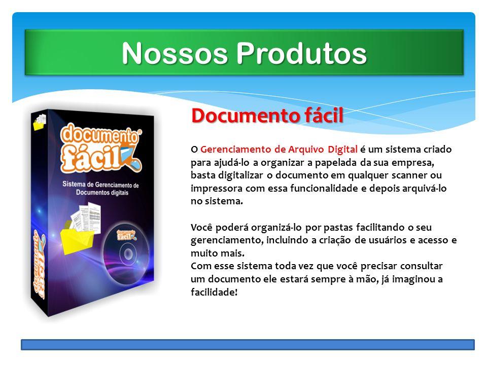 Nossos Produtos Documento fácil O Gerenciamento de Arquivo Digital é um sistema criado para ajudá-lo a organizar a papelada da sua empresa, basta digi
