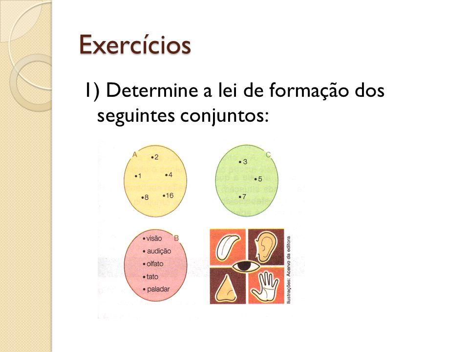 Exercícios 1) Determine a lei de formação dos seguintes conjuntos: