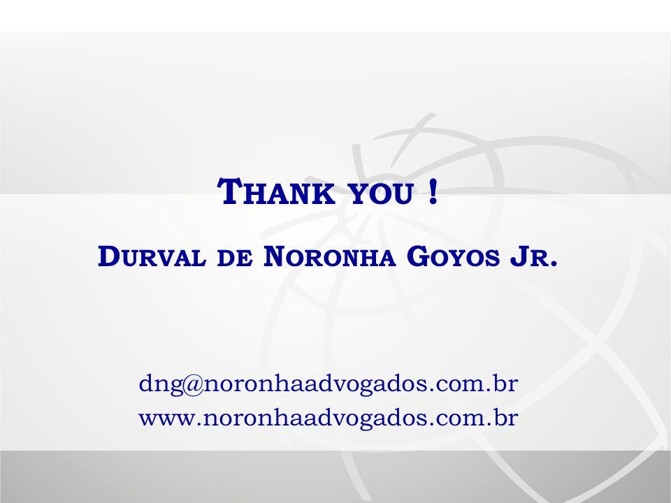 T HANK YOU .D URVAL DE N ORONHA G OYOS J R.