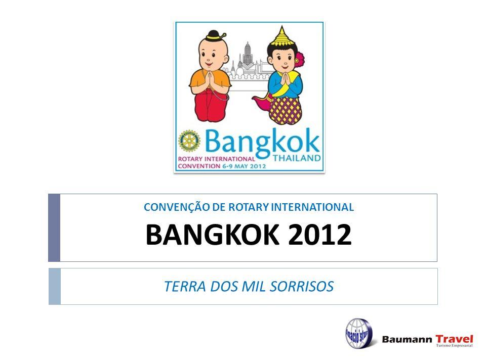 CONVENÇÃO DE ROTARY INTERNATIONAL BANGKOK 2012 TERRA DOS MIL SORRISOS