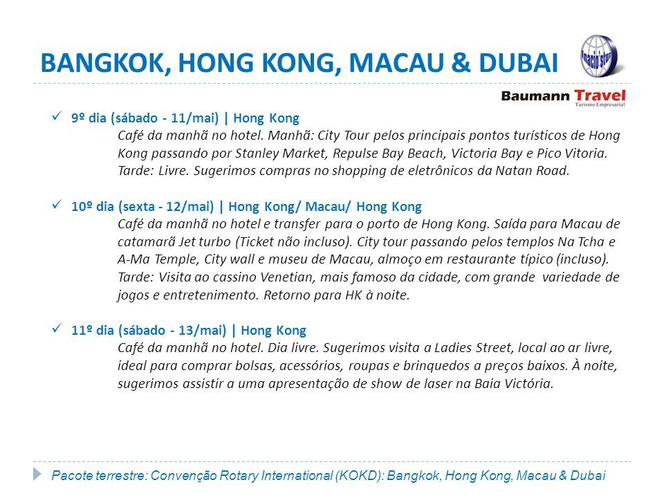 BANGKOK, HONG KONG, MACAU & DUBAI 9º dia (sábado - 11/mai) | Hong Kong Café da manhã no hotel.