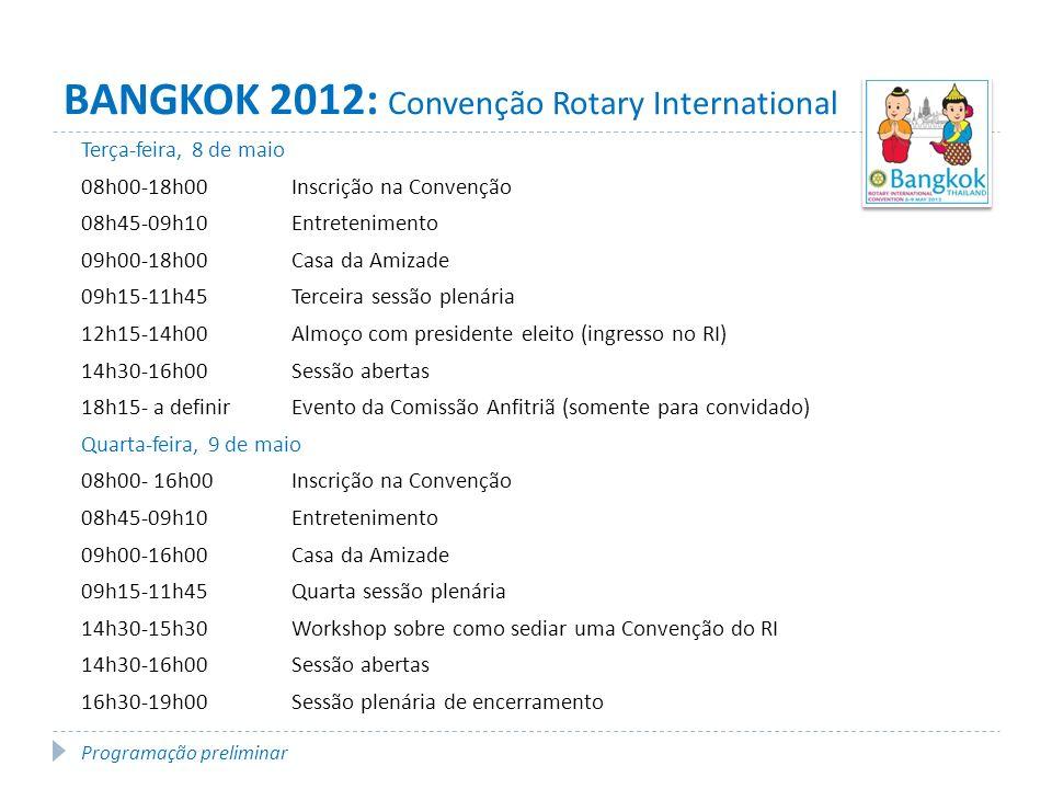 BANGKOK 2012: Convenção Rotary International Programação preliminar Terça-feira, 8 de maio 08h00-18h00Inscrição na Convenção 08h45-09h10Entretenimento 09h00-18h00Casa da Amizade 09h15-11h45Terceira sessão plenária 12h15-14h00Almoço com presidente eleito (ingresso no RI) 14h30-16h00Sessão abertas 18h15- a definirEvento da Comissão Anfitriã (somente para convidado) Quarta-feira, 9 de maio 08h00- 16h00Inscrição na Convenção 08h45-09h10Entretenimento 09h00-16h00Casa da Amizade 09h15-11h45Quarta sessão plenária 14h30-15h30Workshop sobre como sediar uma Convenção do RI 14h30-16h00Sessão abertas 16h30-19h00Sessão plenária de encerramento