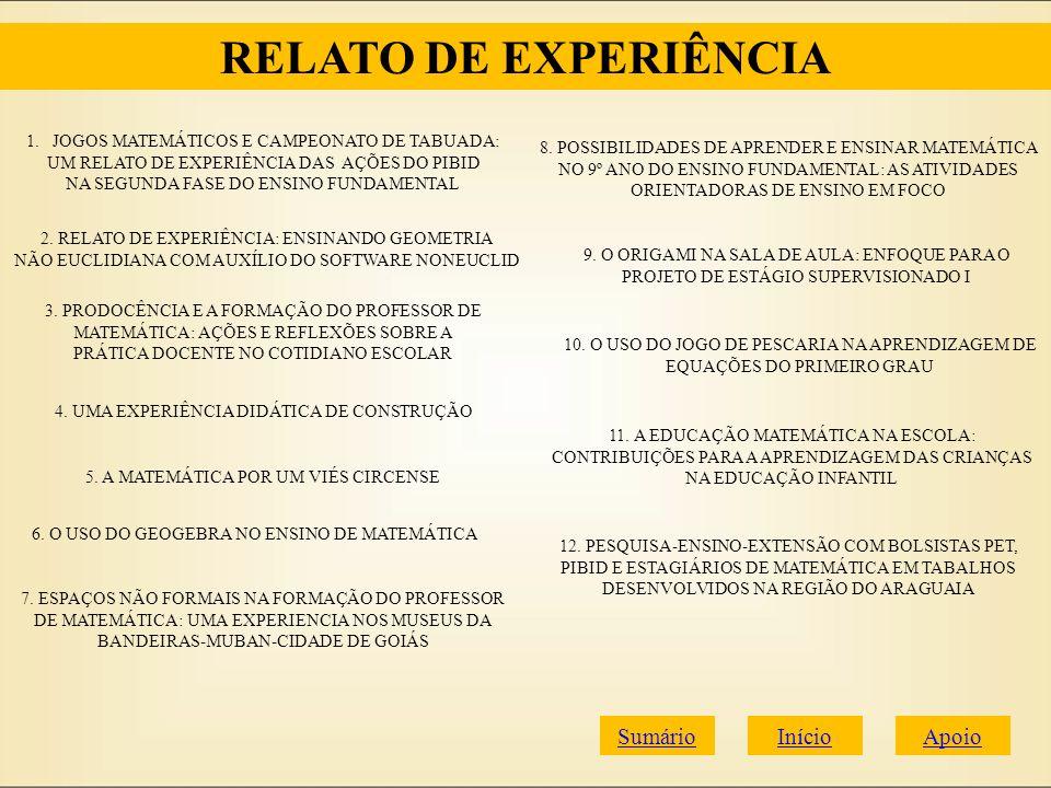 ApoioInícioSumário RELATO DE EXPERIÊNCIA 1.JOGOS MATEMÁTICOS E CAMPEONATO DE TABUADA:JOGOS MATEMÁTICOS E CAMPEONATO DE TABUADA: UM RELATO DE EXPERIÊNC