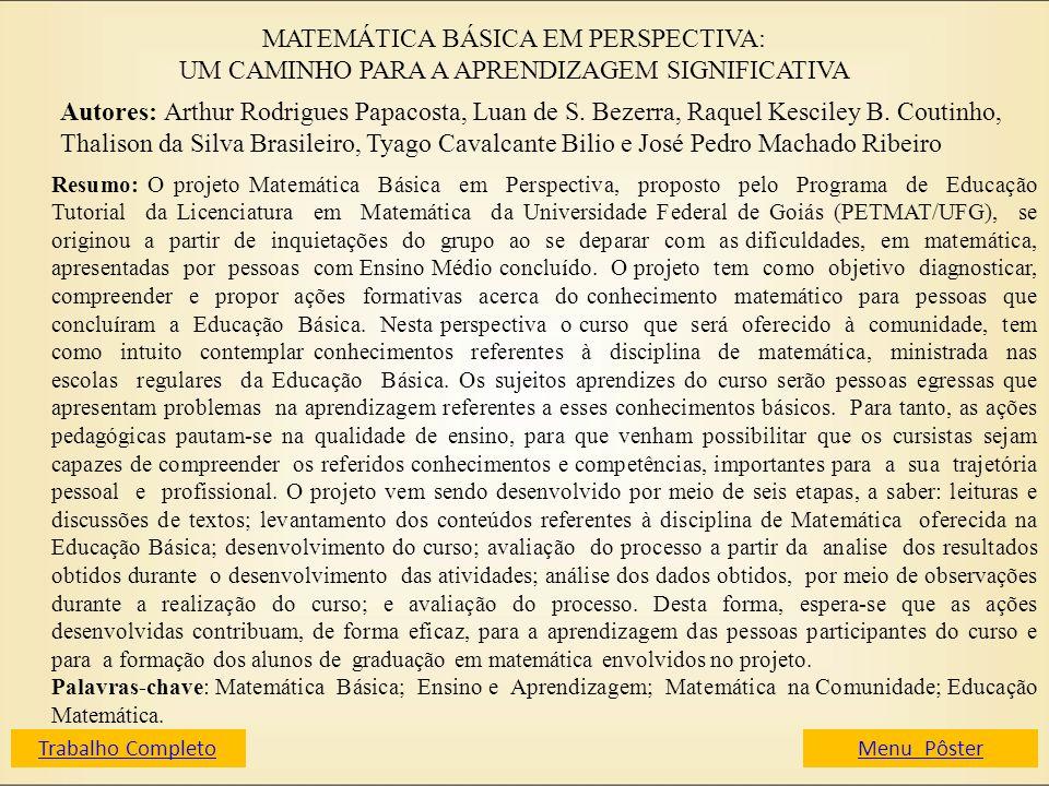 MATEMÁTICA BÁSICA EM PERSPECTIVA: UM CAMINHO PARA A APRENDIZAGEM SIGNIFICATIVA Autores: Arthur Rodrigues Papacosta, Luan de S. Bezerra, Raquel Kescile