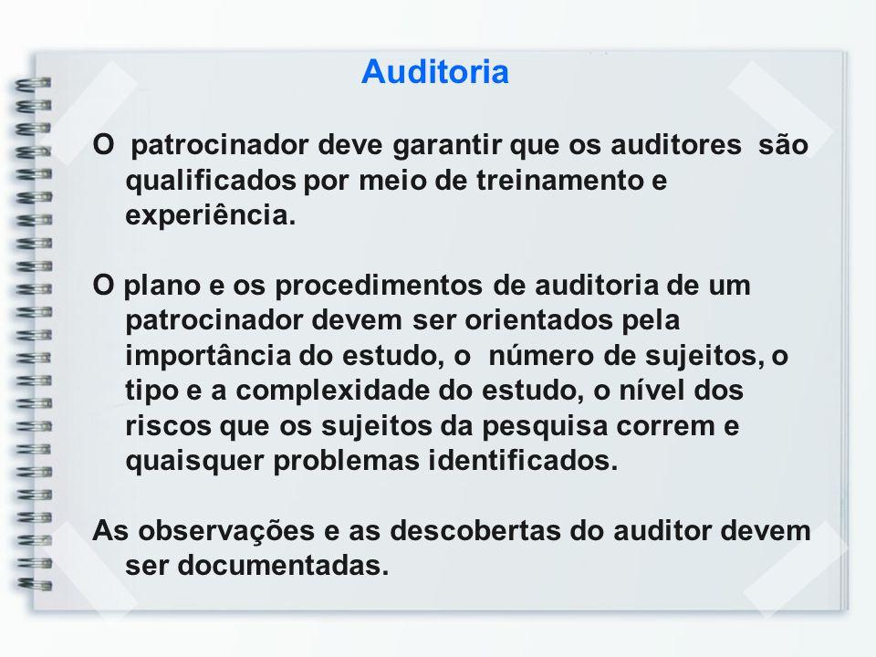Auditoria O patrocinador deve garantir que os auditores são qualificados por meio de treinamento e experiência. O plano e os procedimentos de auditori