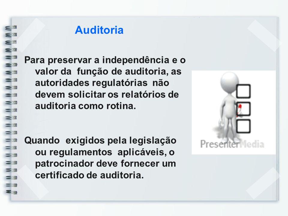 Auditoria Para preservar a independência e o valor da função de auditoria, as autoridades regulatórias não devem solicitar os relatórios de auditoria