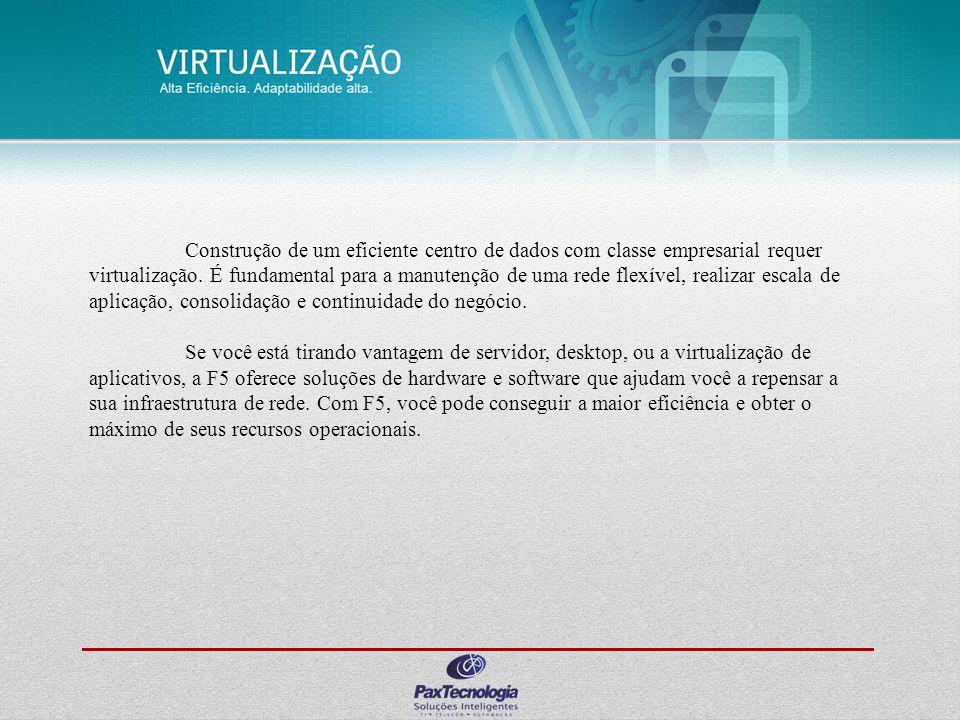 Construção de um eficiente centro de dados com classe empresarial requer virtualização. É fundamental para a manutenção de uma rede flexível, realizar