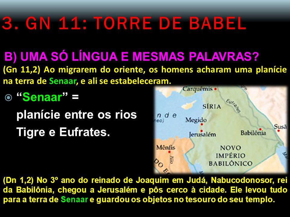 3.GN 11: TORRE DE BABEL B) UMA SÓ LÍNGUA E MESMAS PALAVRAS.