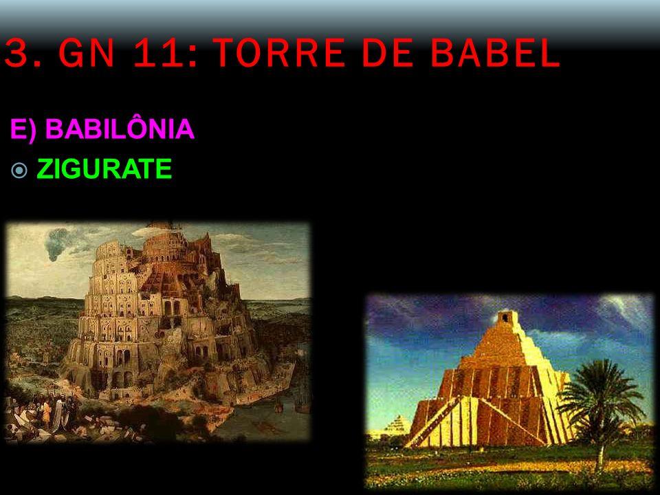 3. GN 11: TORRE DE BABEL E) BABILÔNIA ZIGURATE