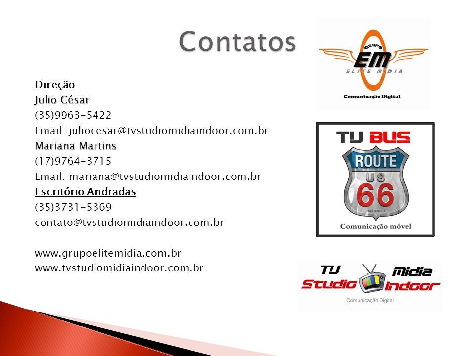 Direção Julio César (35)9963-5422 Email: juliocesar@tvstudiomidiaindoor.com.br Mariana Martins (17)9764-3715 Email: mariana@tvstudiomidiaindoor.com.br