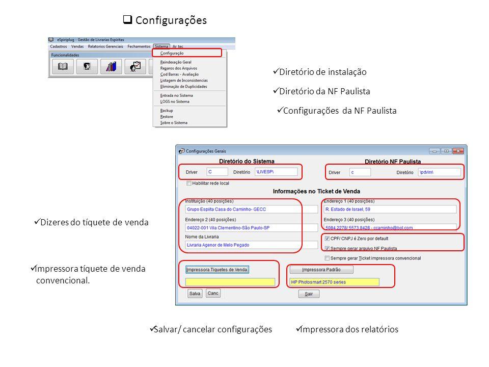 Configurações Dizeres do tíquete de venda Diretório de instalação Impressora dos relatórios Diretório da NF Paulista Impressora tíquete de venda conve