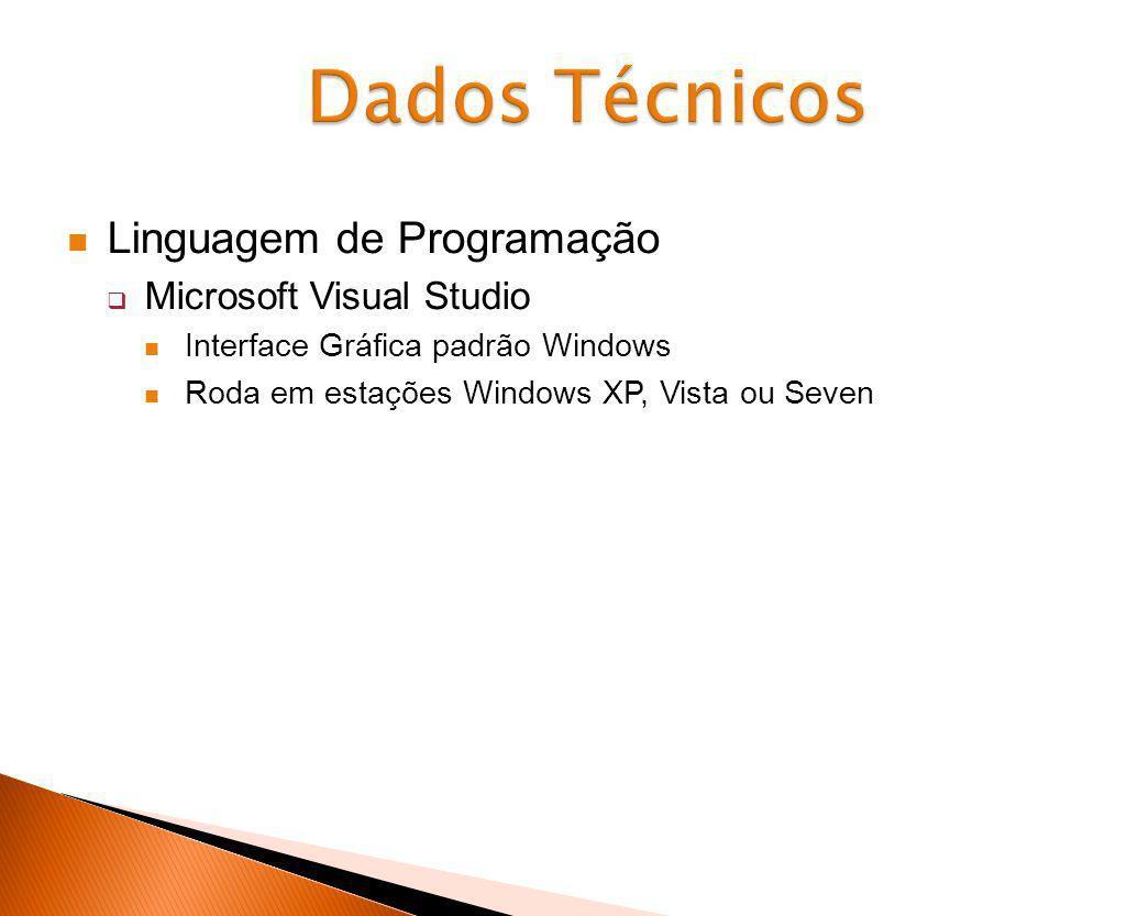 Linguagem de Programação Microsoft Visual Studio Interface Gráfica padrão Windows Roda em estações Windows XP, Vista ou Seven