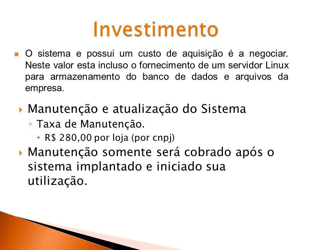 Manutenção e atualização do Sistema Taxa de Manutenção. R$ 280,00 por loja (por cnpj) Manutenção somente será cobrado após o sistema implantado e inic