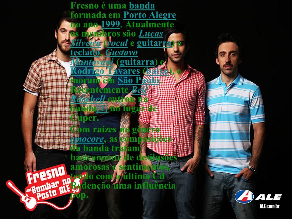 Fresno é uma banda formada em Porto Alegre no ano 1999. Atualmente os membros são Lucas Silveira (vocal e guitarra) e teclado, Gustavo Mantovani (guit