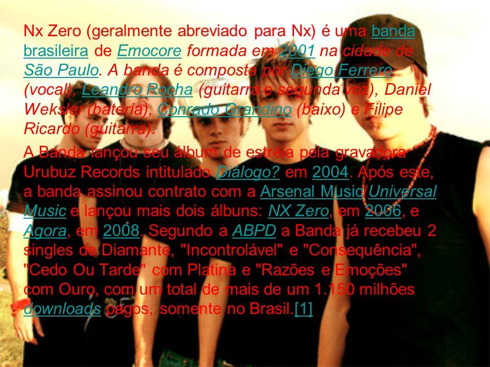 Nx Zero (geralmente abreviado para Nx) é uma banda brasileira de Emocore formada em 2001 na cidade de São Paulo. A banda é composta por Diego Ferrero