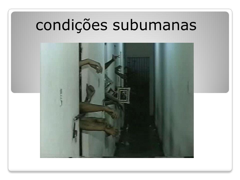 condições subumanas