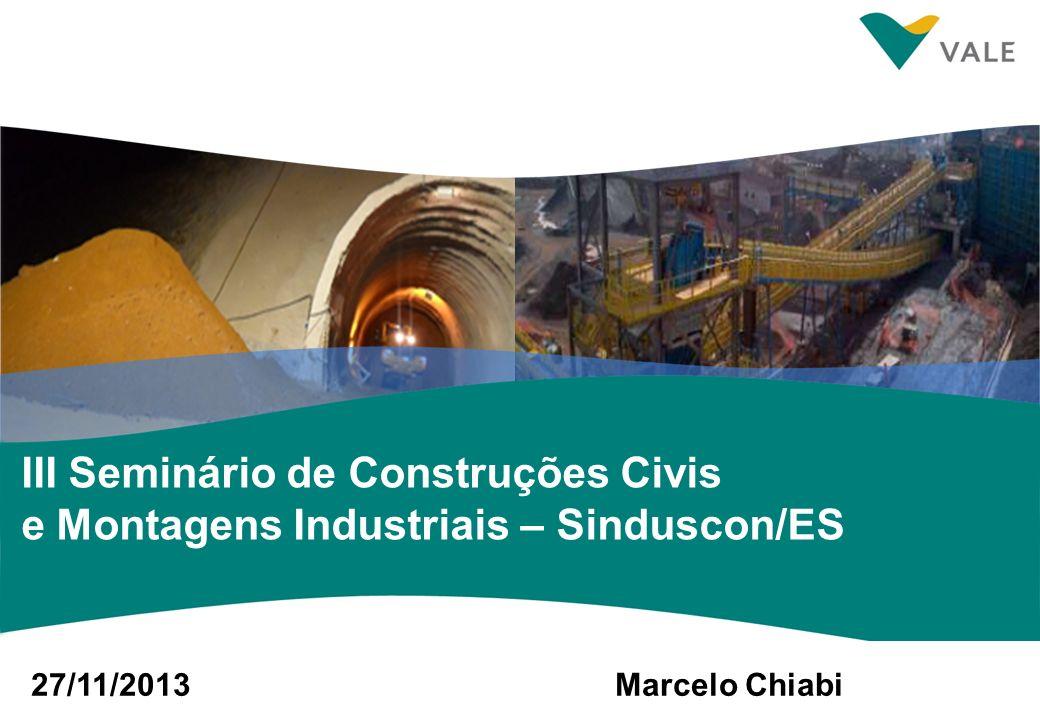 III Seminário de Construções Civis e Montagens Industriais – Sinduscon/ES 27/11/2013Marcelo Chiabi