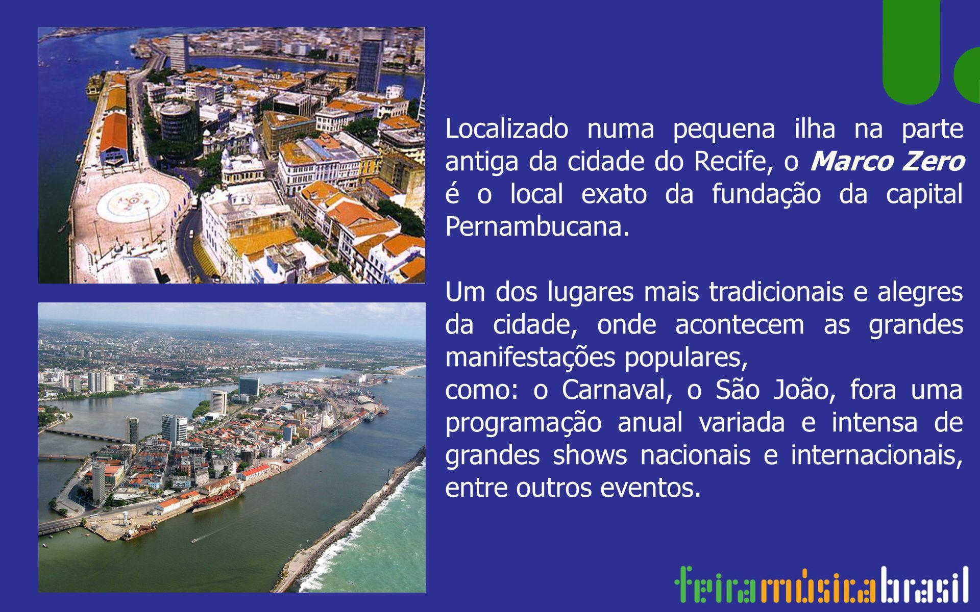 Localizado numa pequena ilha na parte antiga da cidade do Recife, o Marco Zero é o local exato da fundação da capital Pernambucana. Um dos lugares mai