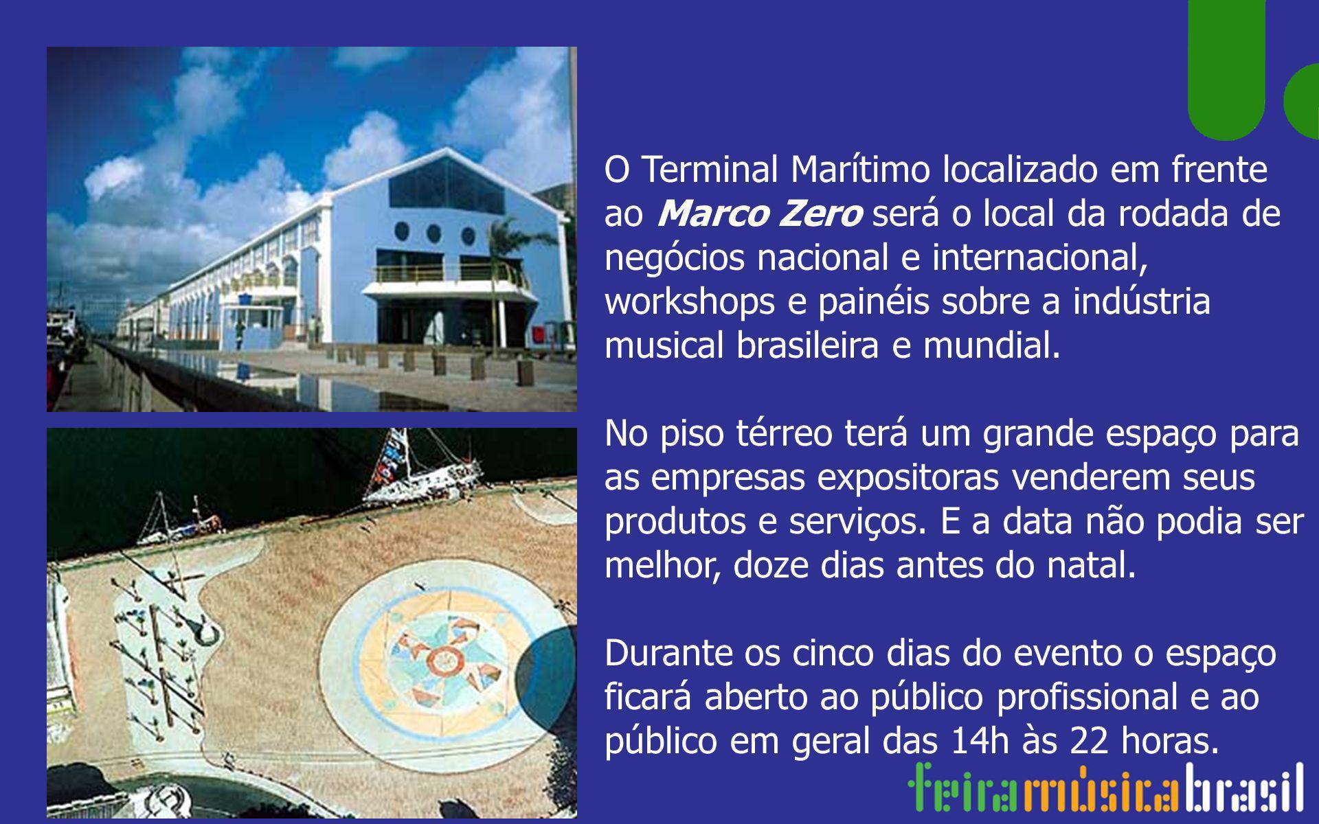 O Terminal Marítimo localizado em frente ao Marco Zero será o local da rodada de negócios nacional e internacional, workshops e painéis sobre a indúst