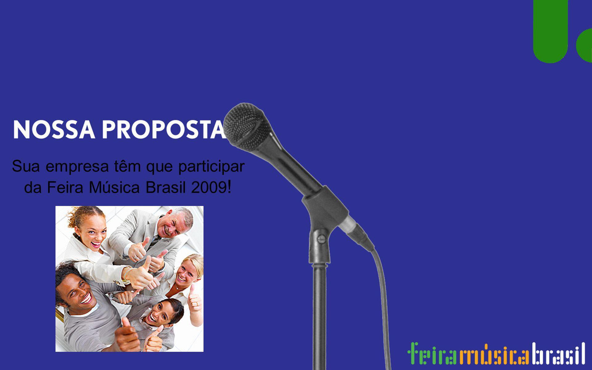 Sua empresa têm que participar da Feira Música Brasil 2009 !