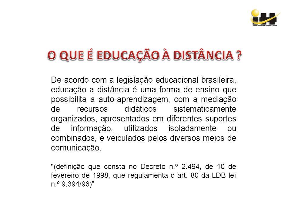 De acordo com a legislação educacional brasileira, educação a distância é uma forma de ensino que possibilita a auto-aprendizagem, com a mediação de r
