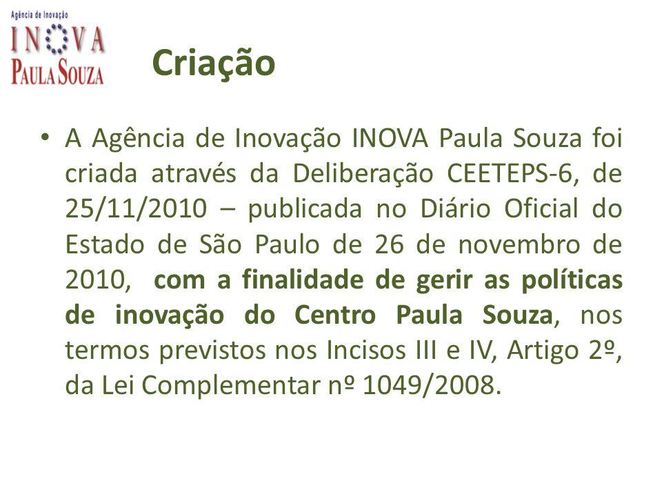 Criação A Agência de Inovação INOVA Paula Souza foi criada através da Deliberação CEETEPS-6, de 25/11/2010 – publicada no Diário Oficial do Estado de