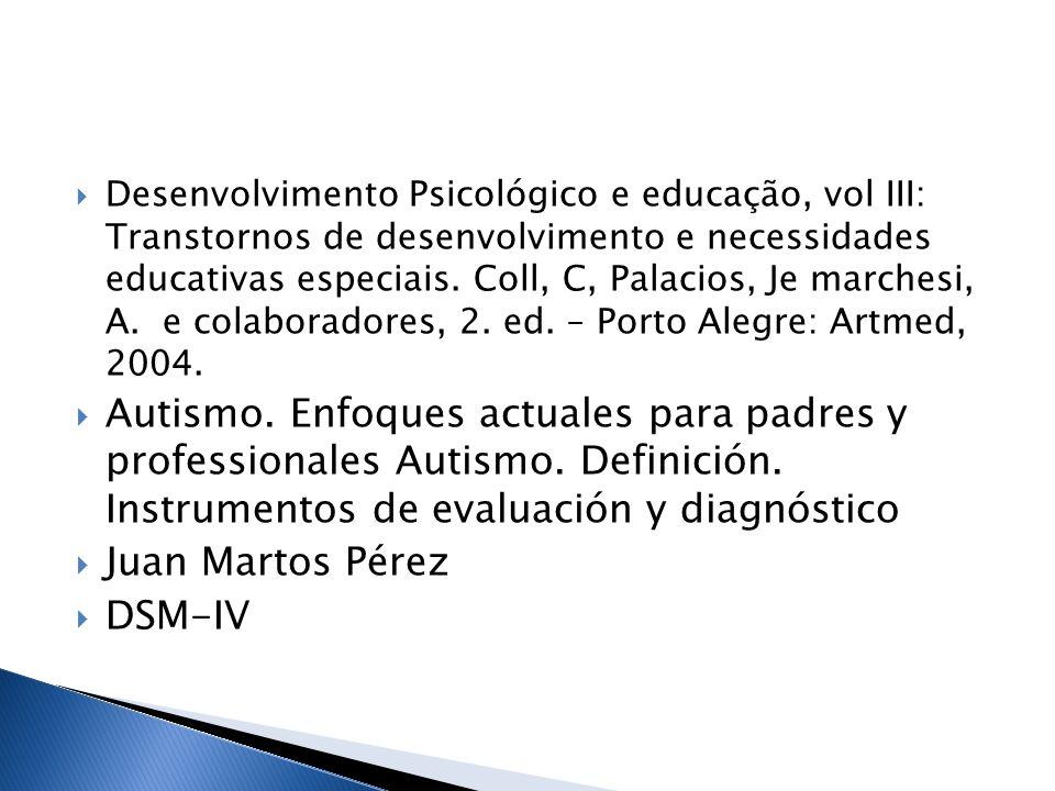 Desenvolvimento Psicológico e educação, vol III: Transtornos de desenvolvimento e necessidades educativas especiais. Coll, C, Palacios, Je marchesi, A
