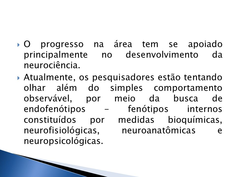 O progresso na área tem se apoiado principalmente no desenvolvimento da neurociência. Atualmente, os pesquisadores estão tentando olhar além do simple