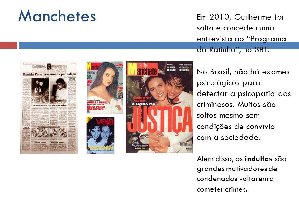 Manchetes Em 2010, Guilherme foi solto e concedeu uma entrevista ao Programa do Ratinho, no SBT. No Brasil, não há exames psicológicos para detectar a