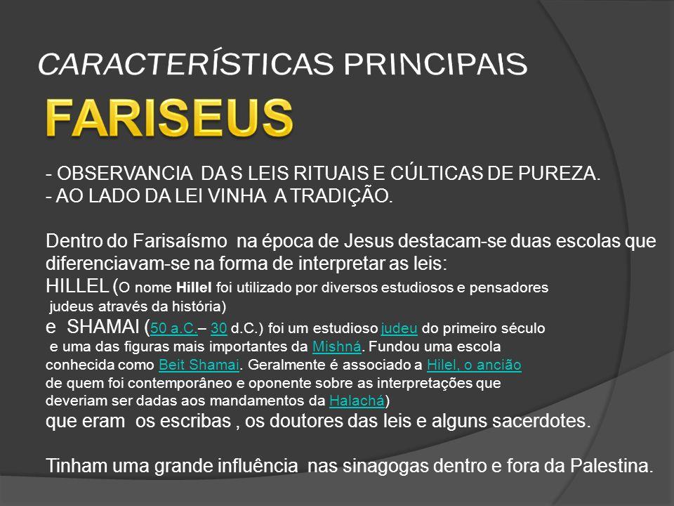 - OBSERVANCIA DA S LEIS RITUAIS E CÚLTICAS DE PUREZA.