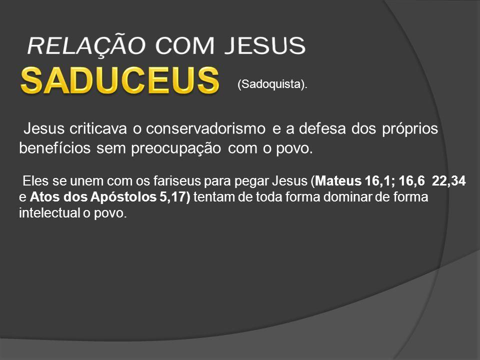 Jesus criticava o conservadorismo e a defesa dos próprios benefícios sem preocupação com o povo.