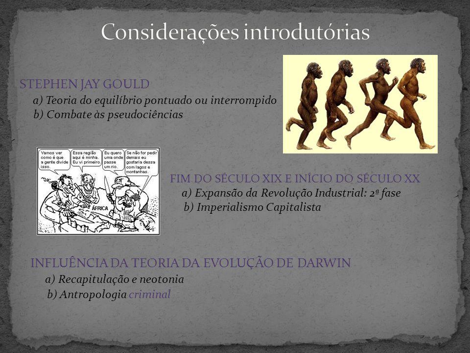 ERNST HAECKEL (criacionista) – final do século XIX: A ontogenia recapitula a filogenia: Durante seu crescimento, todo indivíduo passa por uma série de estágios que correspondem sequencialmente às diferentes formas adultas de seus antepassados.