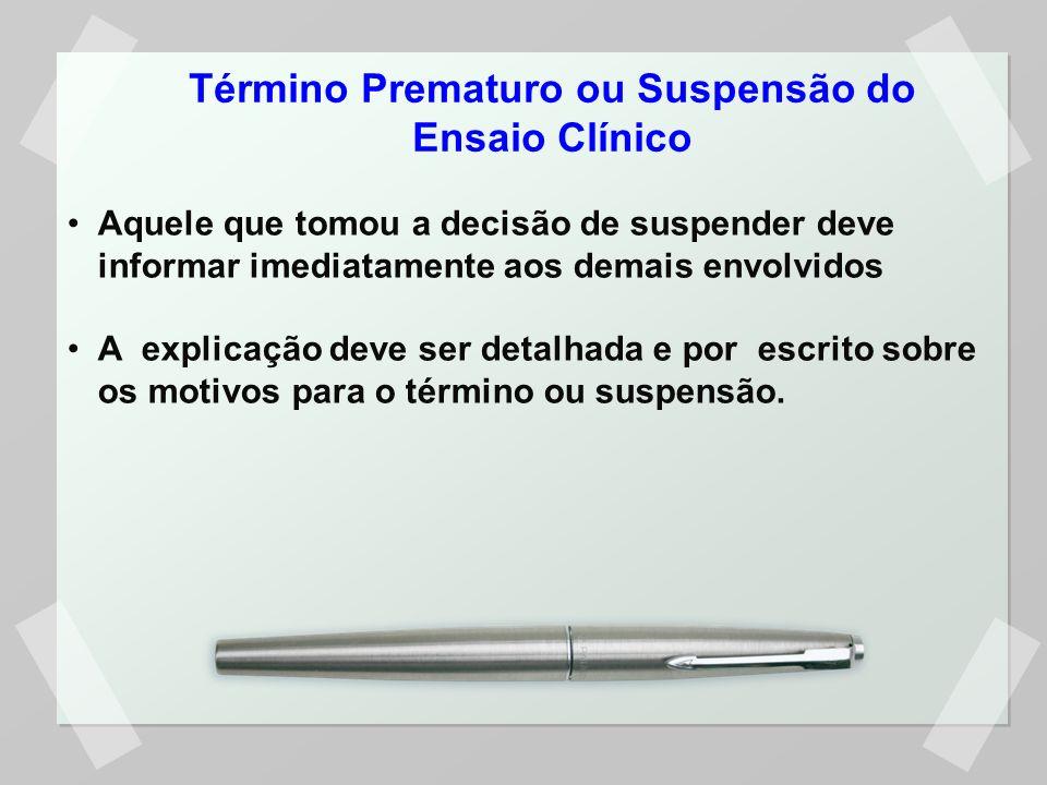 Aquele que tomou a decisão de suspender deve informar imediatamente aos demais envolvidos A explicação deve ser detalhada e por escrito sobre os motivos para o término ou suspensão.