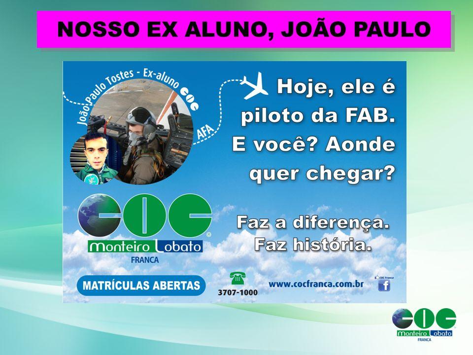 NOSSO EX ALUNO, JOÃO PAULO