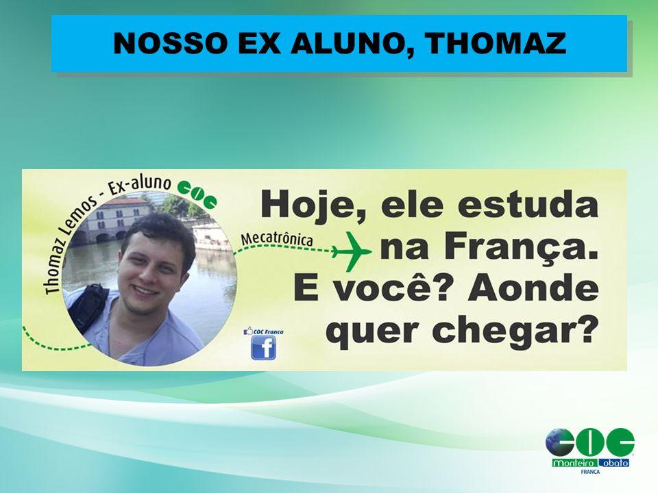 NOSSO EX ALUNO, THOMAZ