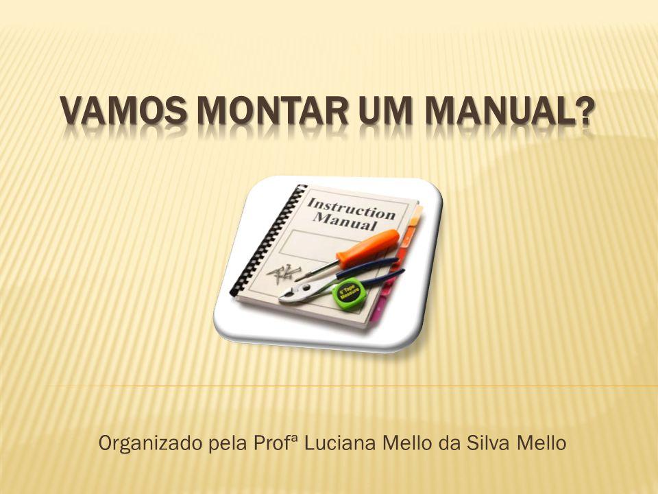 Organizado pela Profª Luciana Mello da Silva Mello